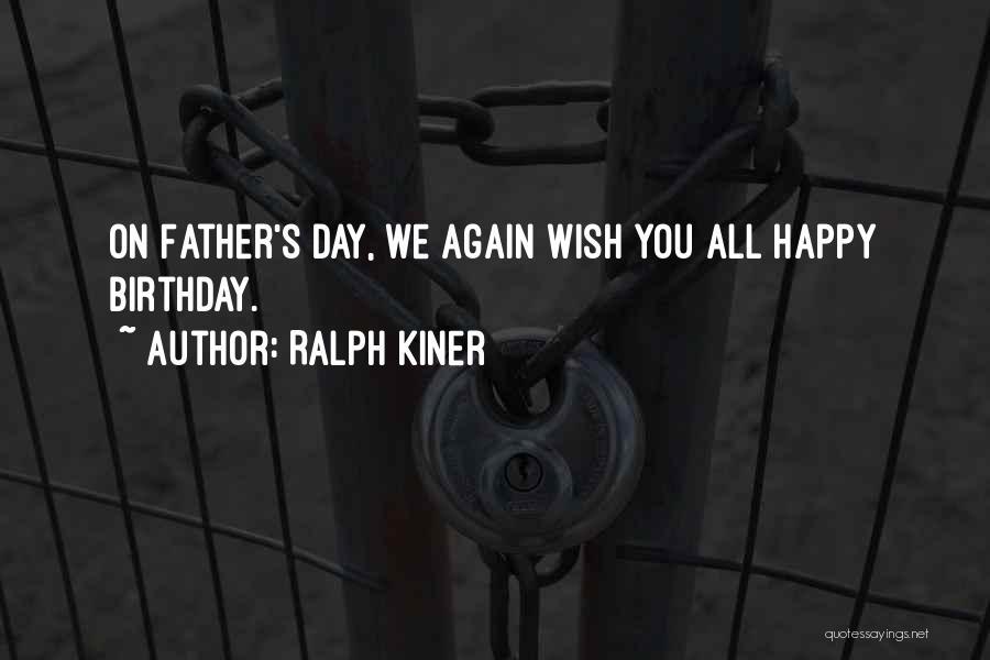 Father On His Birthday Quotes By Ralph Kiner