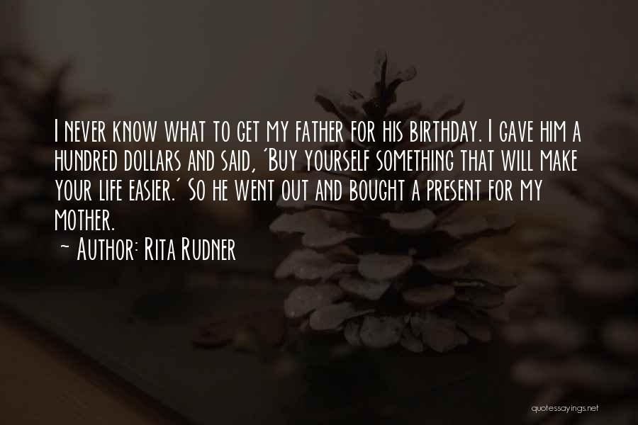 Father On His Birthday Quotes By Rita Rudner