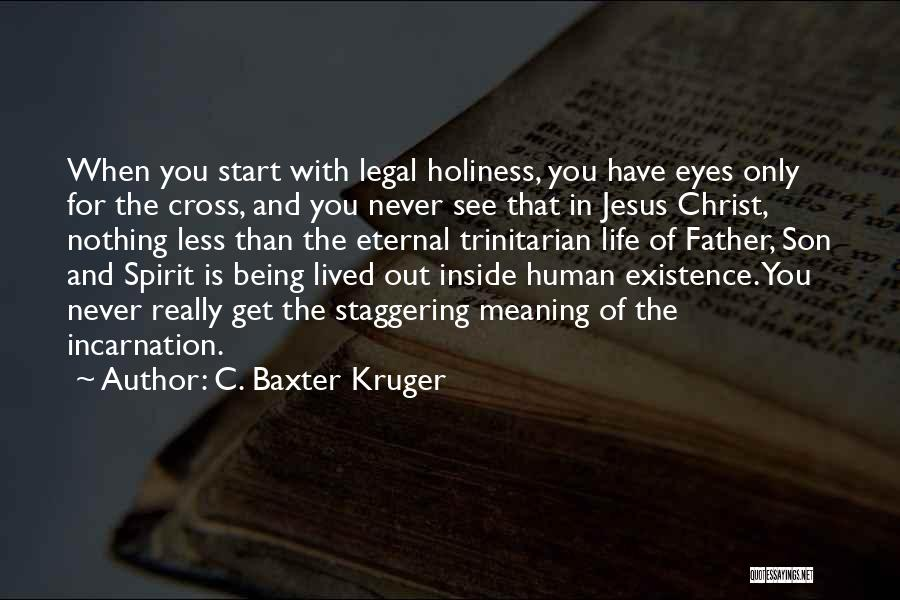 Father Son Life Quotes By C. Baxter Kruger