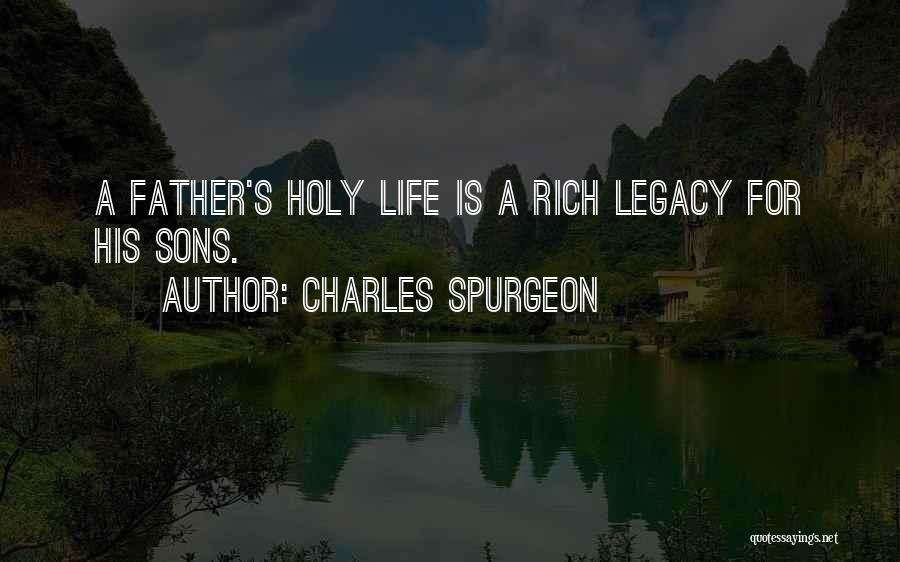 Father Son Life Quotes By Charles Spurgeon