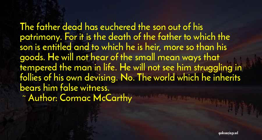 Father Son Life Quotes By Cormac McCarthy