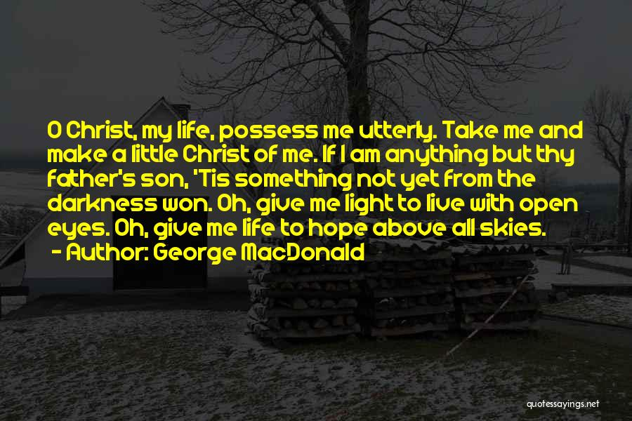 Father Son Life Quotes By George MacDonald