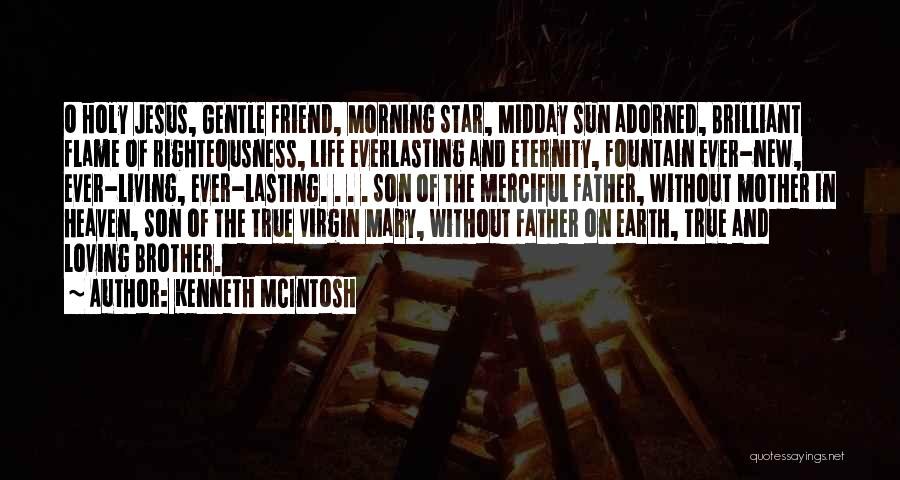 Father Son Life Quotes By Kenneth McIntosh