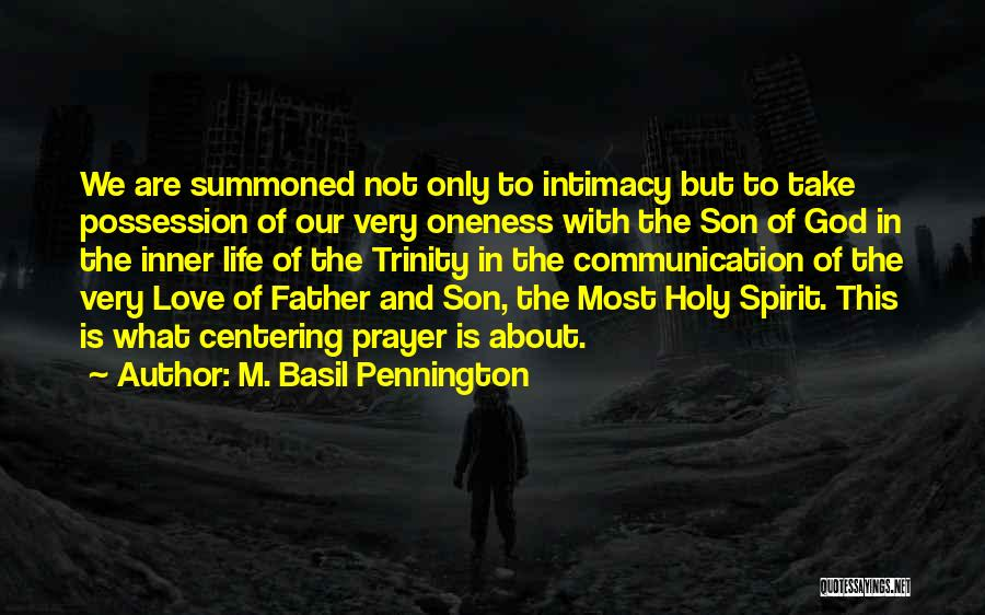 Father Son Life Quotes By M. Basil Pennington