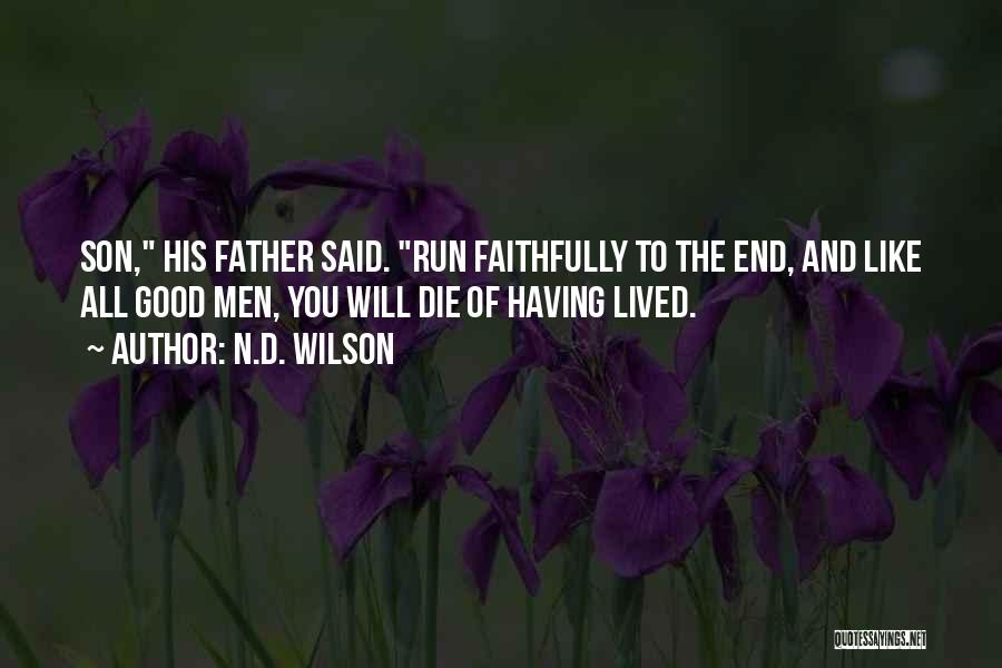 Father Son Life Quotes By N.D. Wilson