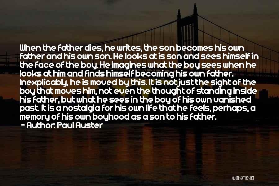 Father Son Life Quotes By Paul Auster