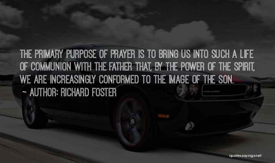 Father Son Life Quotes By Richard Foster