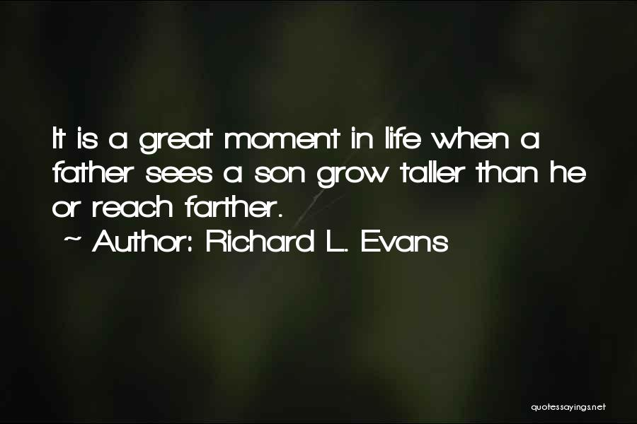 Father Son Life Quotes By Richard L. Evans