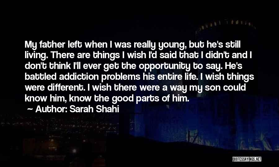 Father Son Life Quotes By Sarah Shahi