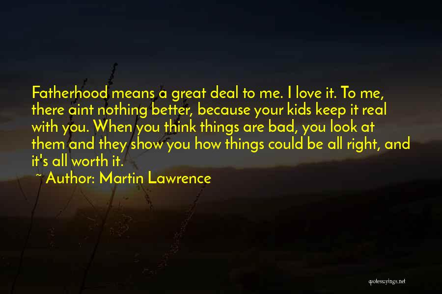 Fatherhood Inspirational Quotes By Martin Lawrence