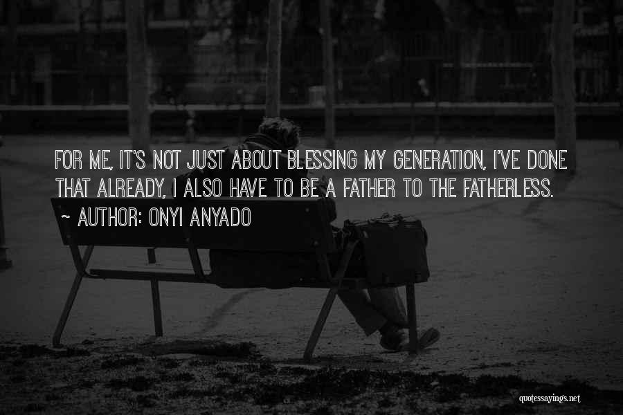 Fatherhood Inspirational Quotes By Onyi Anyado