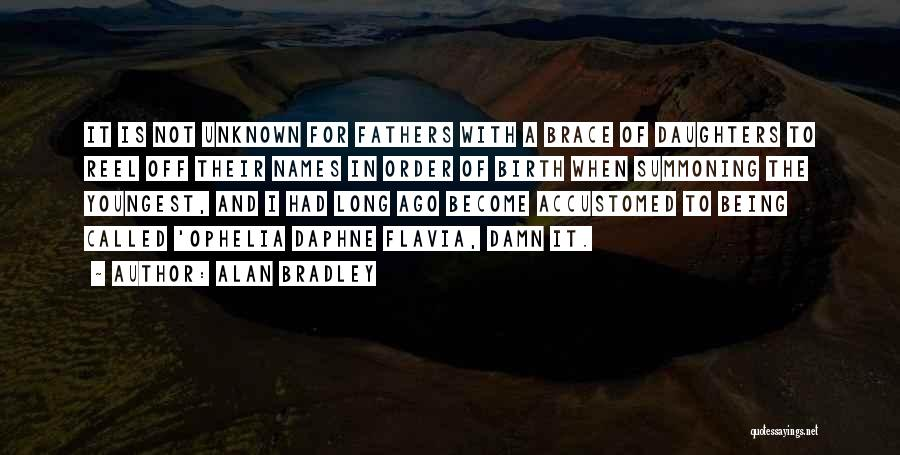 Fathers Daughters Quotes By Alan Bradley