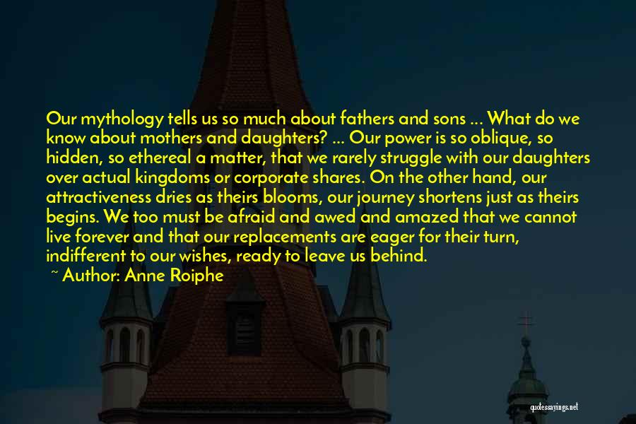 Fathers Daughters Quotes By Anne Roiphe