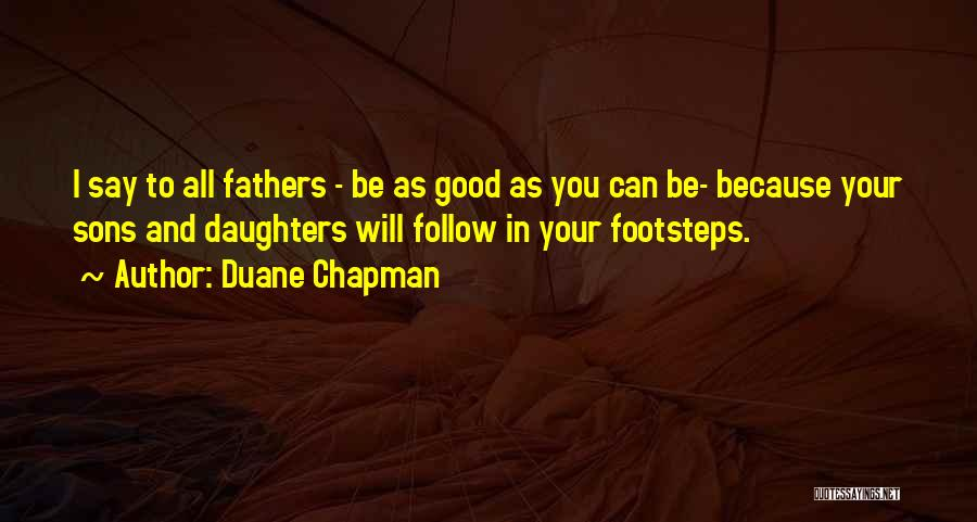 Fathers Daughters Quotes By Duane Chapman