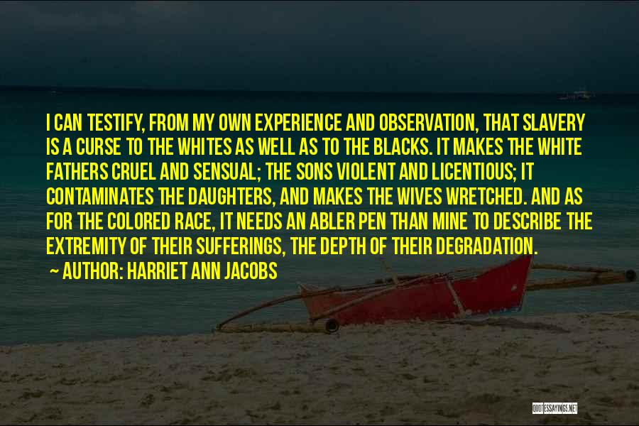Fathers Daughters Quotes By Harriet Ann Jacobs