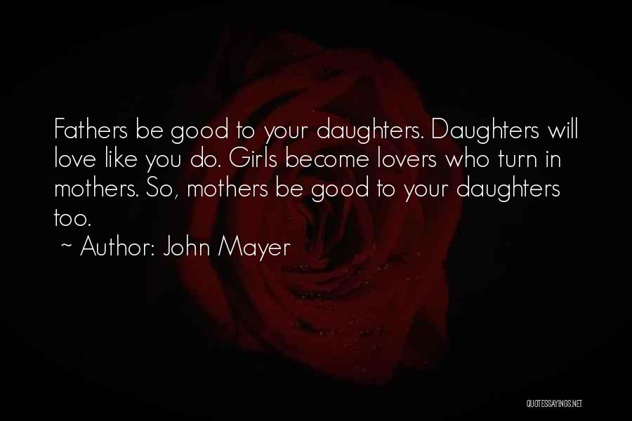 Fathers Daughters Quotes By John Mayer