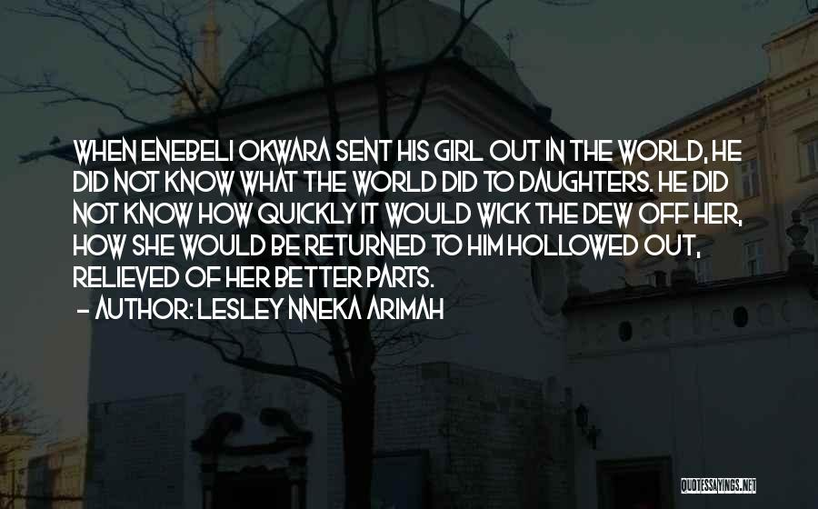Fathers Daughters Quotes By Lesley Nneka Arimah