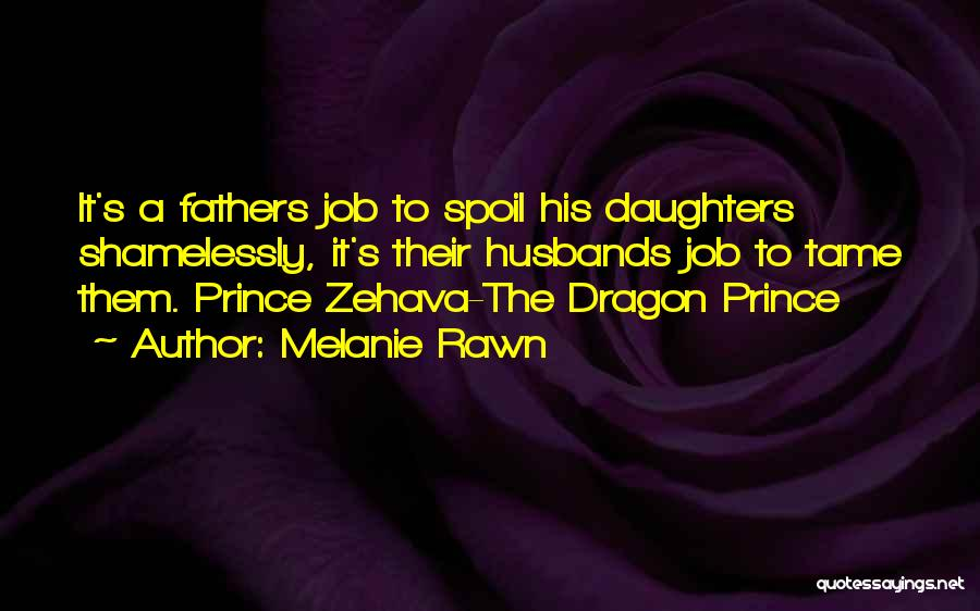 Fathers Daughters Quotes By Melanie Rawn