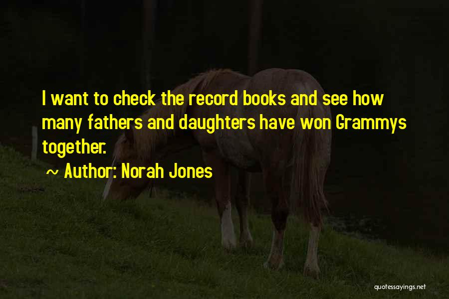 Fathers Daughters Quotes By Norah Jones