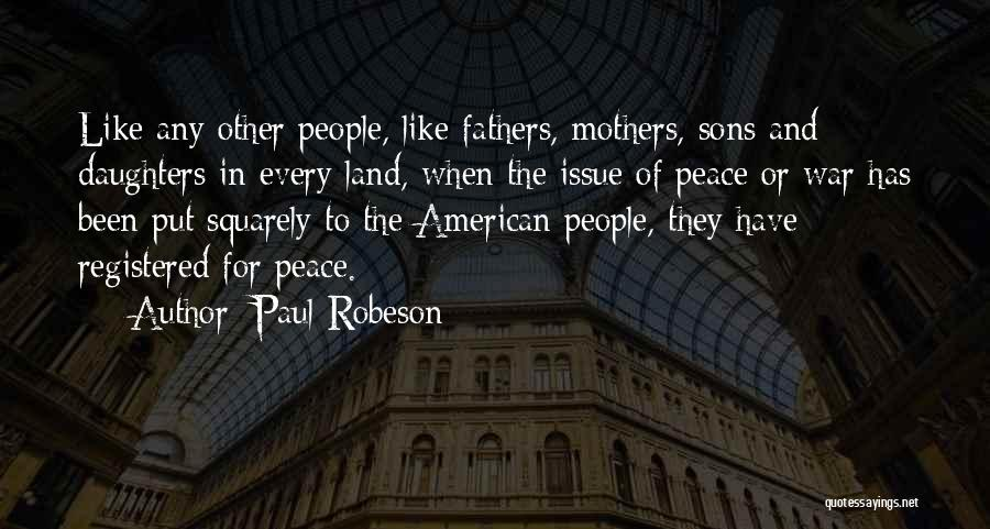 Fathers Daughters Quotes By Paul Robeson
