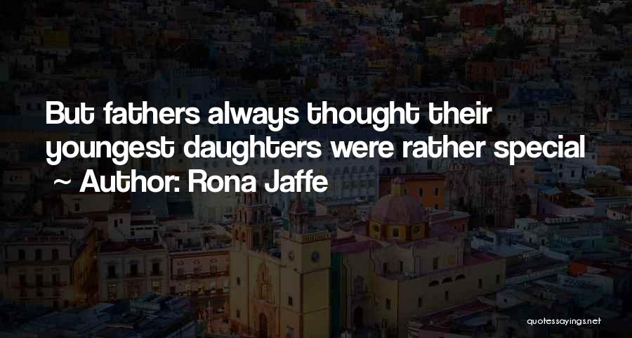Fathers Daughters Quotes By Rona Jaffe
