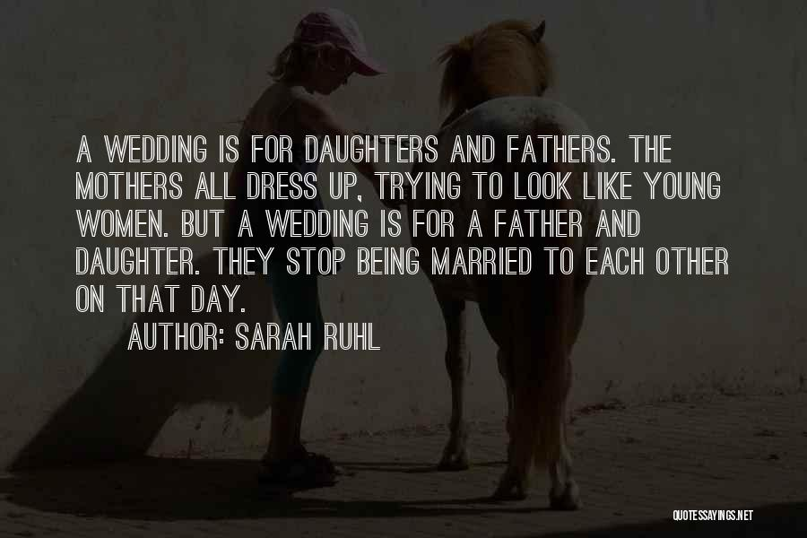 Fathers Daughters Quotes By Sarah Ruhl