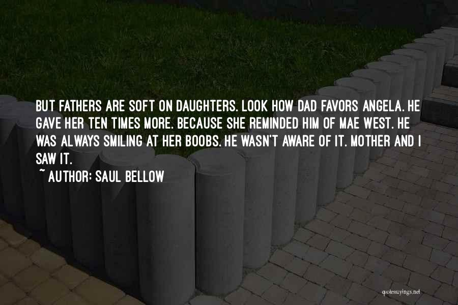 Fathers Daughters Quotes By Saul Bellow
