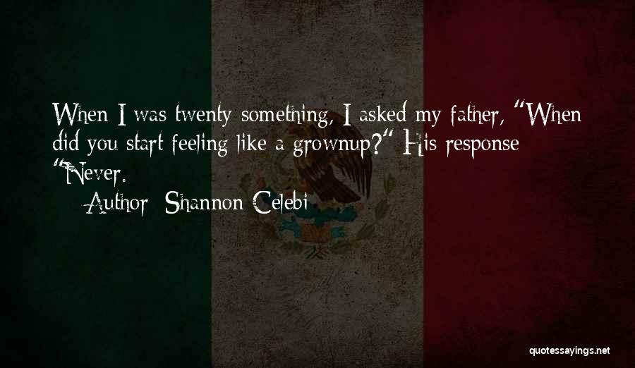 Fathers Daughters Quotes By Shannon Celebi
