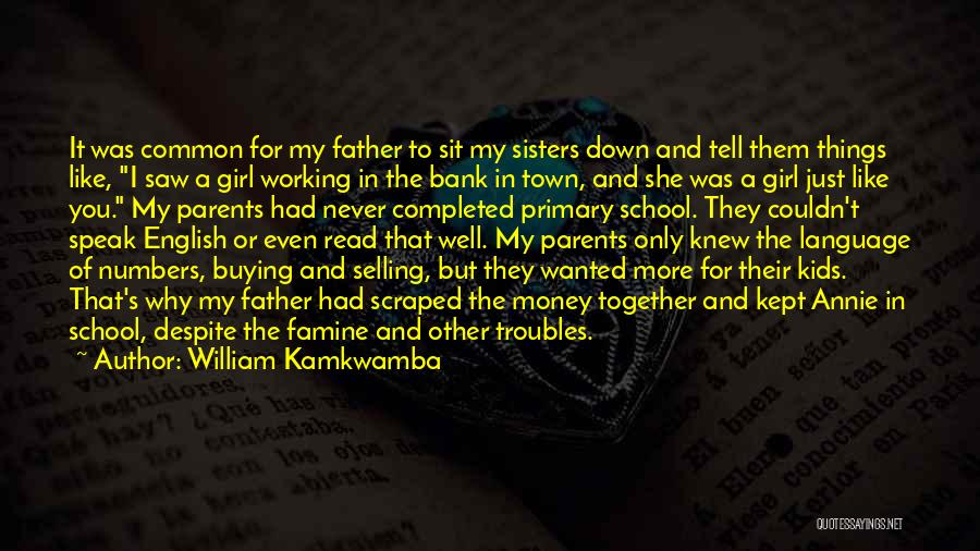Fathers Daughters Quotes By William Kamkwamba
