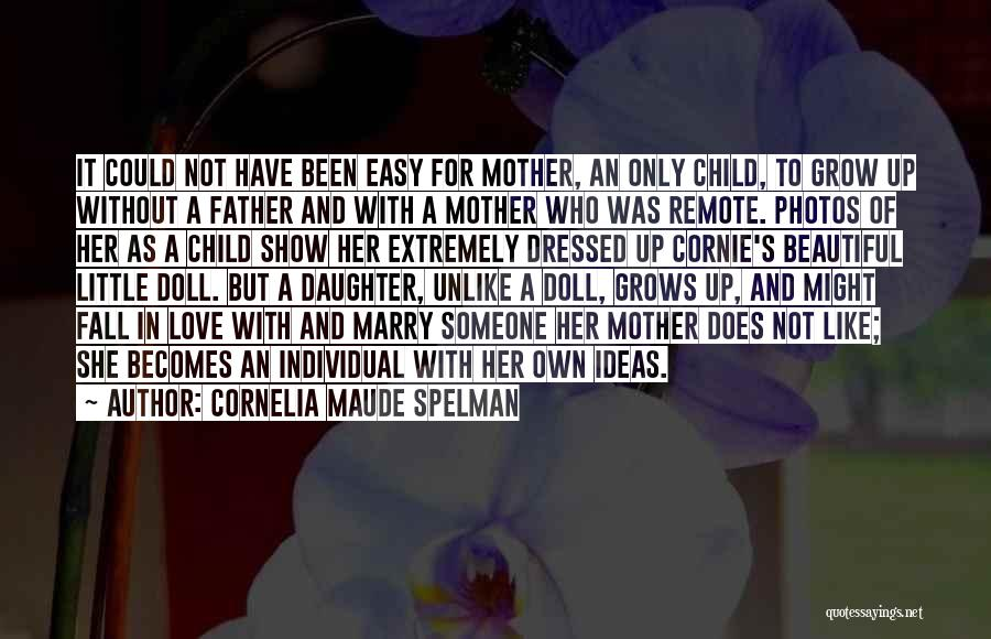 Father's Love To Her Daughter Quotes By Cornelia Maude Spelman
