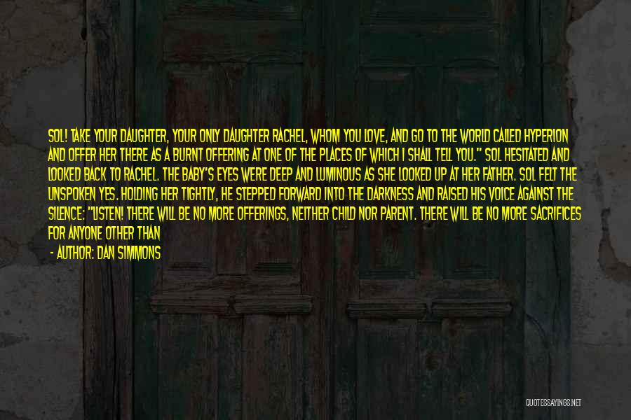 Father's Love To Her Daughter Quotes By Dan Simmons