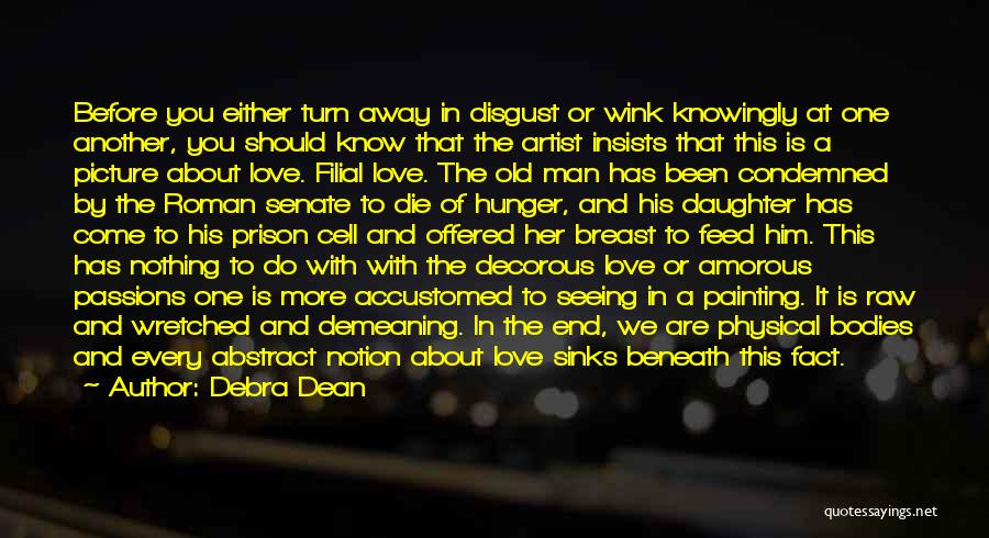 Father's Love To Her Daughter Quotes By Debra Dean