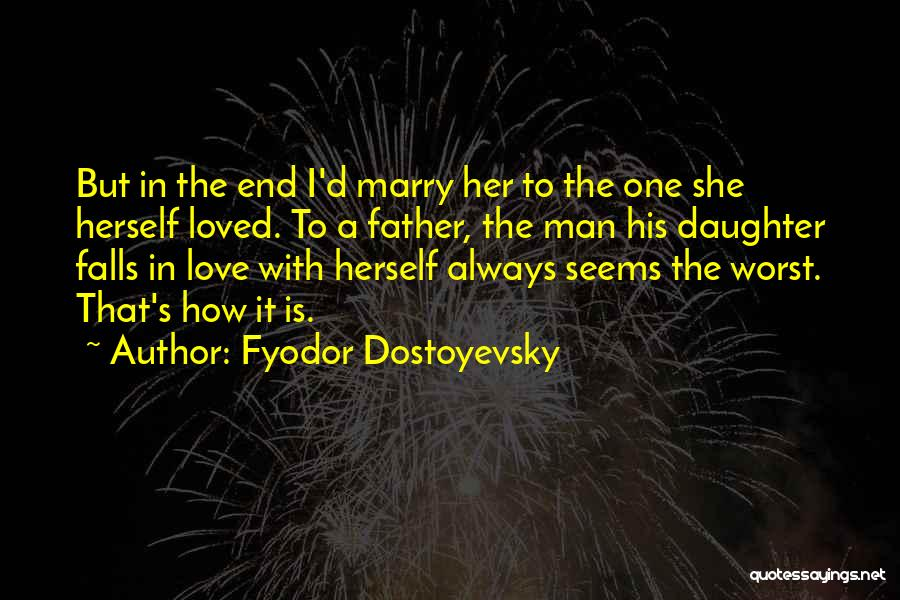 Father's Love To Her Daughter Quotes By Fyodor Dostoyevsky