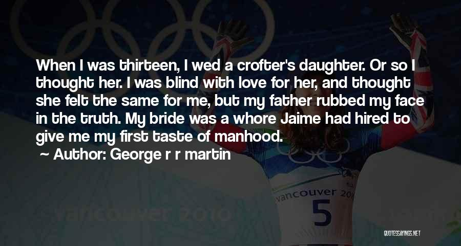 Father's Love To Her Daughter Quotes By George R R Martin