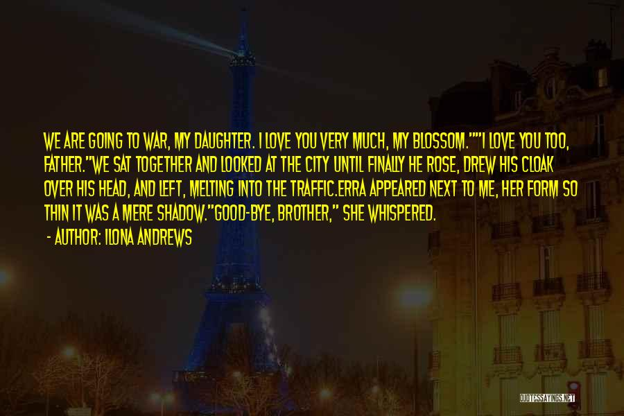 Father's Love To Her Daughter Quotes By Ilona Andrews