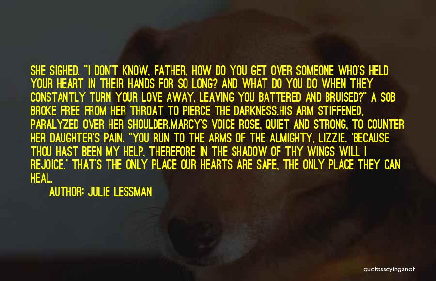 Father's Love To Her Daughter Quotes By Julie Lessman