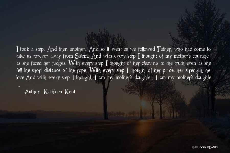 Father's Love To Her Daughter Quotes By Kathleen Kent