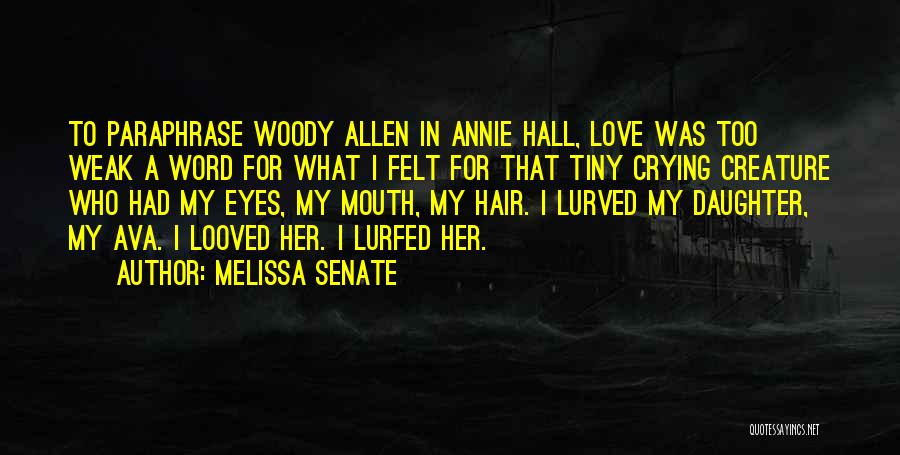 Father's Love To Her Daughter Quotes By Melissa Senate
