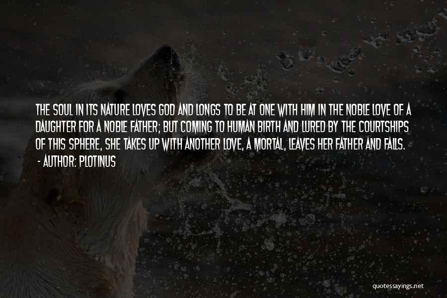 Father's Love To Her Daughter Quotes By Plotinus