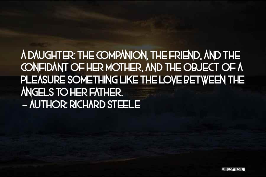 Father's Love To Her Daughter Quotes By Richard Steele