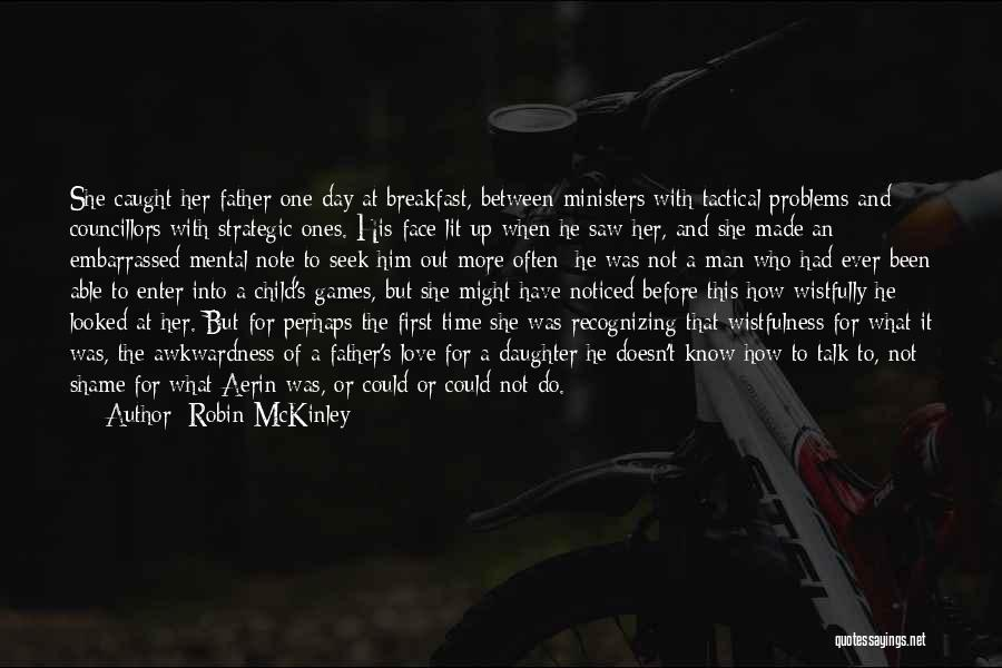 Father's Love To Her Daughter Quotes By Robin McKinley