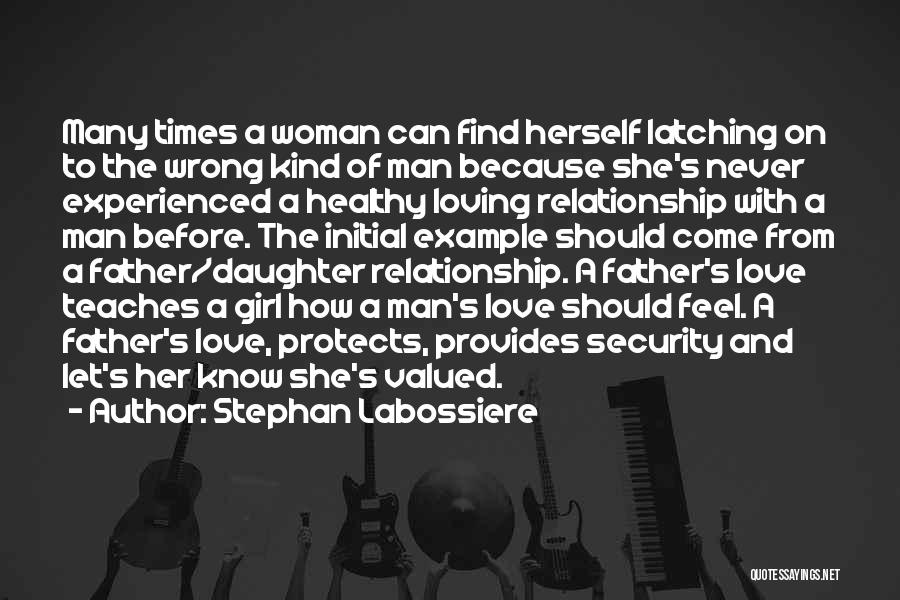 Father's Love To Her Daughter Quotes By Stephan Labossiere