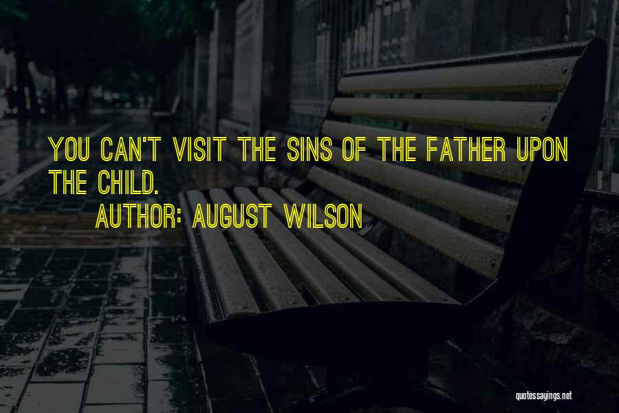 Father's Sins Quotes By August Wilson