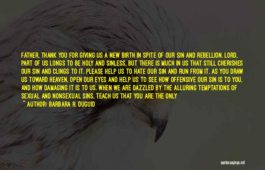 Father's Sins Quotes By Barbara R. Duguid