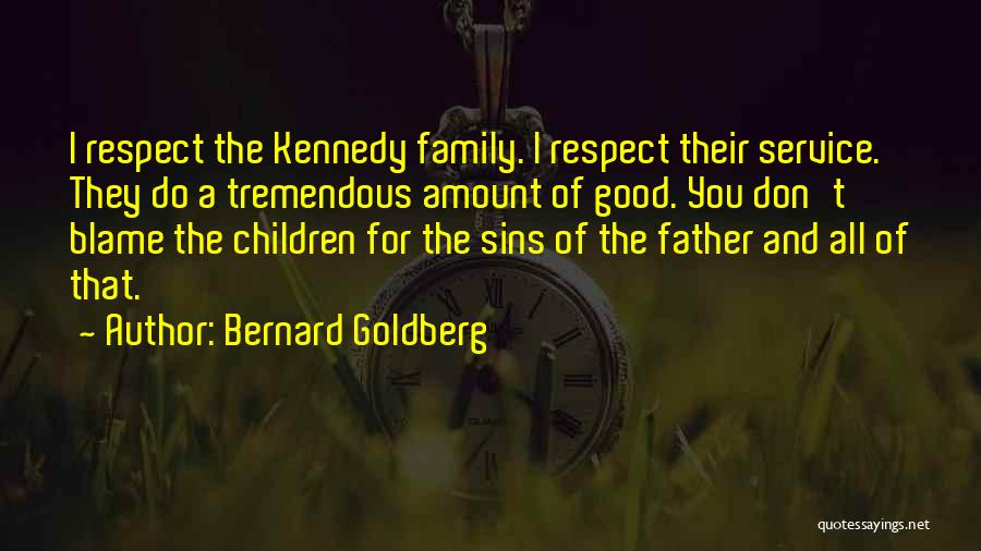 Father's Sins Quotes By Bernard Goldberg