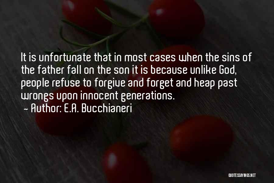 Father's Sins Quotes By E.A. Bucchianeri