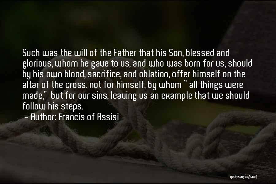 Father's Sins Quotes By Francis Of Assisi