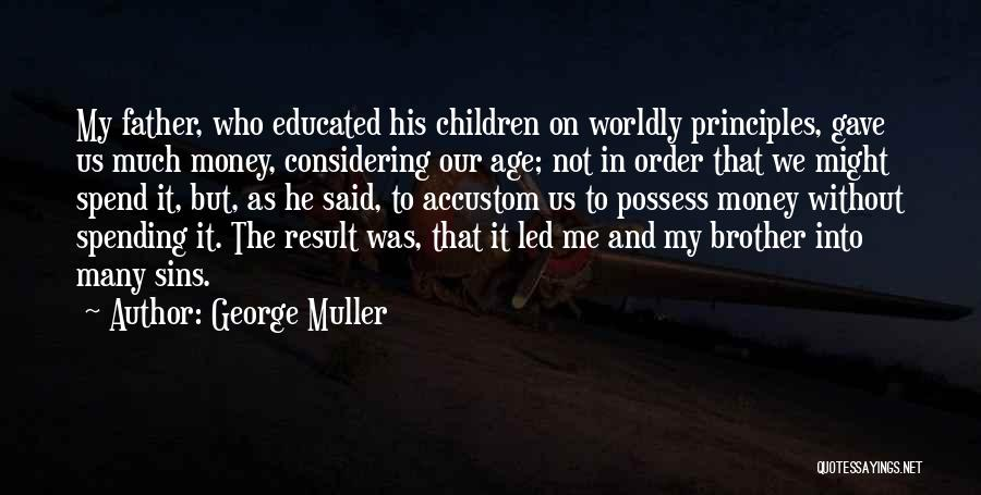 Father's Sins Quotes By George Muller
