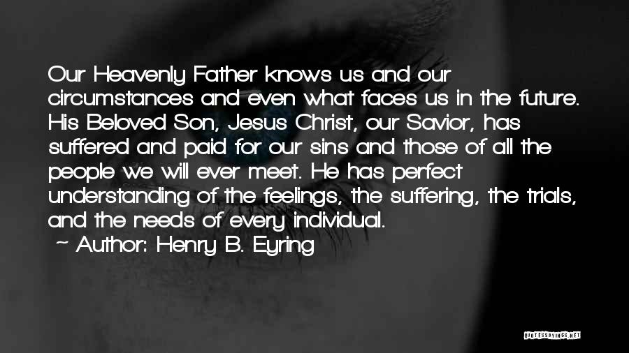 Father's Sins Quotes By Henry B. Eyring
