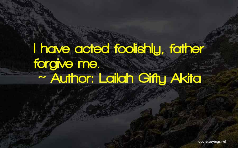 Father's Sins Quotes By Lailah Gifty Akita